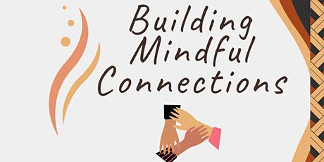 RESCHEDULED - Online Mindful Connections and Self Care Retreat tickets