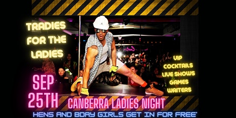 Canberra Ladies Night / TRADIES FOR THE LADIES tickets