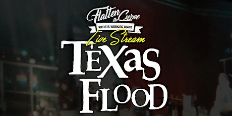 Texas Flood - Stevie Ray Vaughan Tribute [Limited Seating and Live Stream] tickets
