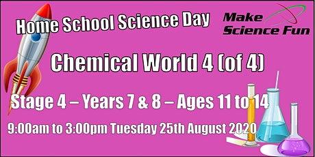 Home School Science Day -  Chemical World 4 (of 4) - Stage 4- Ages 11 to 14 tickets