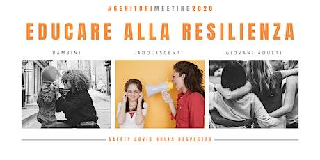 EDUCARE ALLA RESILIENZA #GENITORI MEETING2020 biglietti
