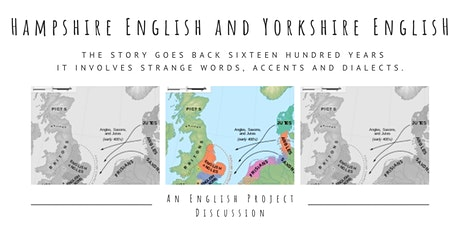 The English Language  in Hampshire & in Yorkshire: An English Project Talk tickets