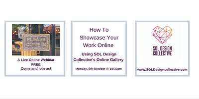 How To Showcase Your Work  via SOL Design Online Gallery (Virtual)