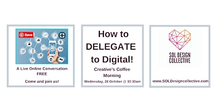 Online Creative's Coffee Morning: HOW TO DELEGATE TO DIGITAL tickets