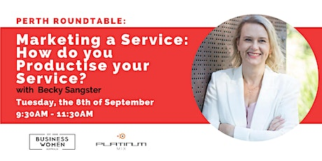 Perth Roundtable, Marketing a Service: How do you Productise your Service? tickets