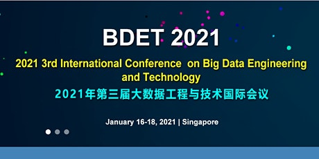 The 3rd Intl. Conf. on Big Data Engineering & Technology (BDET 2021) tickets