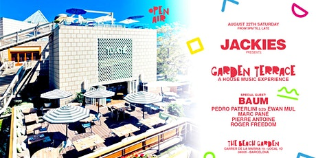 Jackies Pres: Garden Terrace Open Air with Baum (House Music) tickets