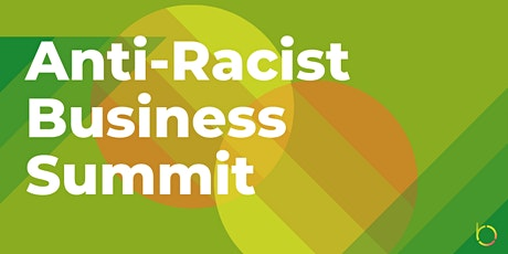 The Anti-Racist Business Virtual Summit tickets