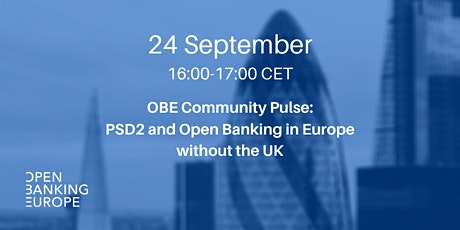 #OBECommunityPulse: PSD2 and Open Banking in Europe without the UK tickets