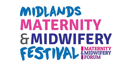 Midlands Maternity & Midwifery Festival 2021 tickets