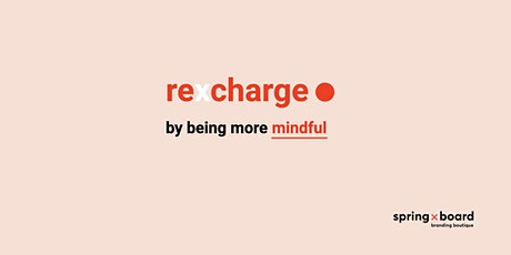 recharge –  by being more mindful tickets