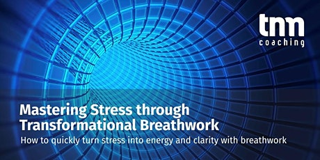 Mastering Stress through Transformational Breathwork tickets