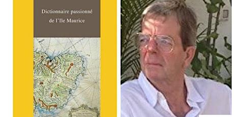 Jean-Jacques Dupont: Dictionnaire Passionné de l'Ile Maurice tickets