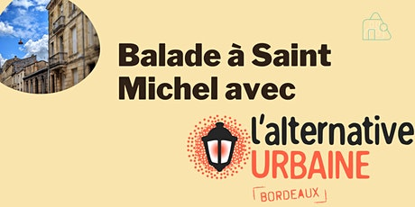 Balade à Saint Michel avec l'Alternative Urbaine Bordeaux billets