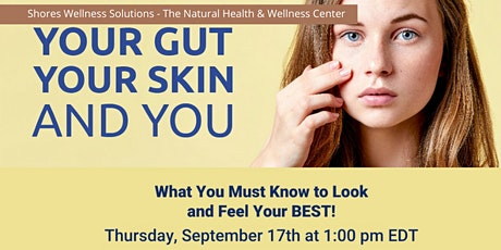 Your Gut, Your Skin & You : IN-PERSON & LIVE ON FB tickets