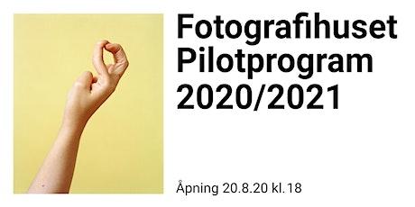Åpning av Fotografihusets pilotprogram 2020/2021 tickets