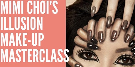 Mimi Choi's Illusion Make-up Masterclass II tickets