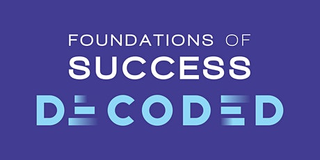 Foundations of Success Decoded (5 day Masterclass) tickets