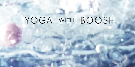 Yoga for a Steadier Mind ~ Yoga With Boosh tickets