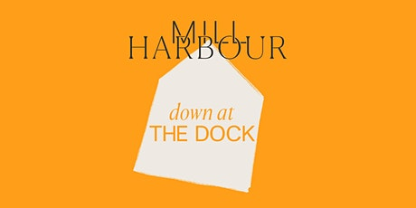 Down at the Dock: Music at Mill Harbour tickets