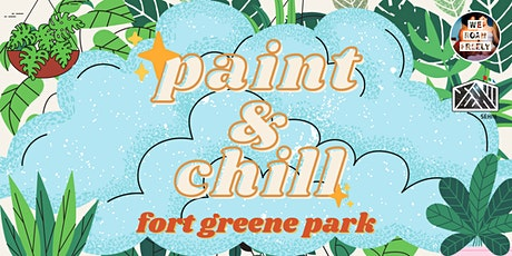 Fundraising Paint & Chill at Fort Greene Park tickets