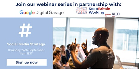 Social Media Strategy - REED: Keep Britain Working & Google Digital Garage tickets