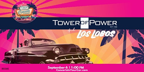 1 PM - TOWER OF POWER and LOS LOBOS - CONCERTS IN YOUR CAR PLUS CAR SHOW tickets