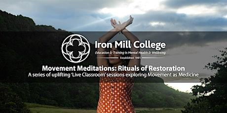 Movement Meditations: Rituals of Restoration (23rd Nov'20) tickets