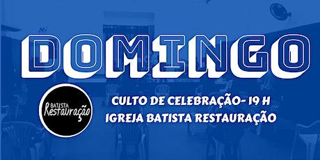 CULTO DE CELEBRAÇÃO IBR- BATISTA RESTAURAÇÃO 16/08/2020- 19 H ingressos