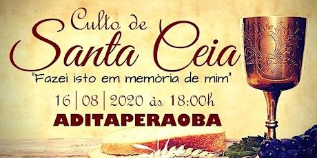 Culto de Santa Ceia - Domingo 16|08|20 as 18:00h - ADITAPERAOBA ingressos