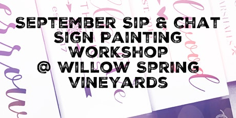 September  Sip & Chat - Sign Painting Workshop @ Willow Springs Vineyard tickets