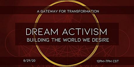 Dream Activism: Building the World We Desire tickets