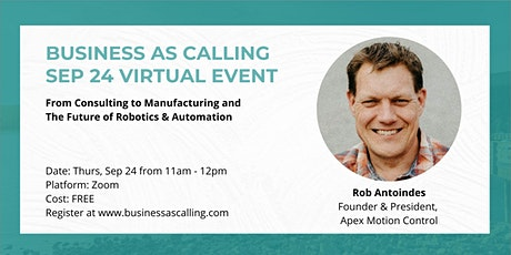 Business as Calling - Sep 2020 Virtual Event (Speaker: Rob Antoindes) tickets