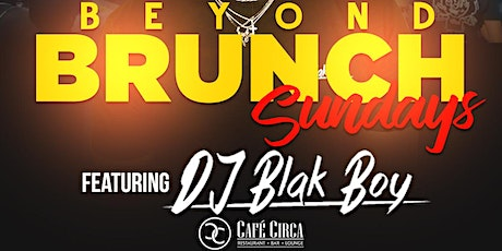 Beyond Brunch Sundays w/ DJ Blak Boy tickets