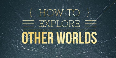 How to Explore Other Worlds: Cultivating Multidimensional Awareness tickets