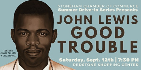 Stoneham Chamber Drive-In Movie Night: John Lewis | Good Trouble tickets