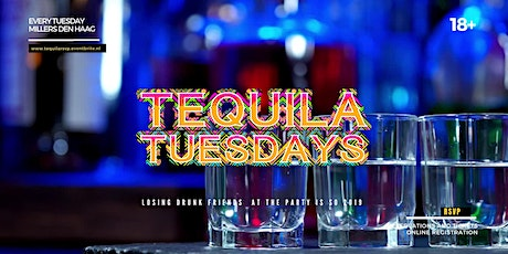 Tequila Tuesdays - Millers Den Haag - Every Tuesda tickets