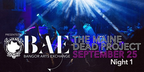 The Maine Dead Project at the Bangor Arts Exchange tickets