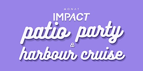 Monations Impact Patio Party  and Harbour Cruise tickets