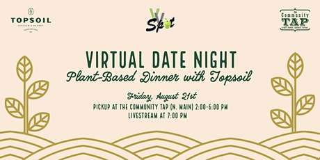 Virtual Date Night: Plant-Based Dinner with Topsoil tickets