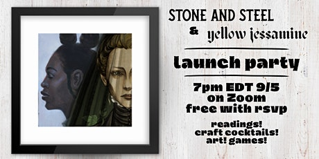 Launch Party: YELLOW JESSAMINE and STONE AND STEEL tickets