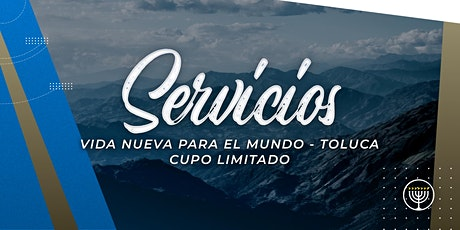 VNPEM Toluca Servicios Domingo 16 de Agosto entradas