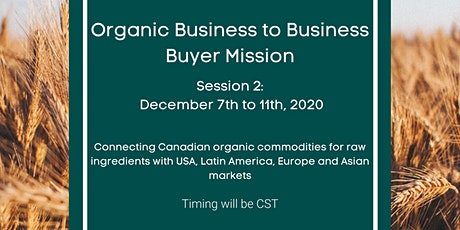 Organic Business to Business Buyer Mission: December 7th to 11th 2020 (CST) tickets