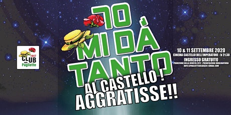 SETTANTAMIDÁTANTO... al Castello!! biglietti