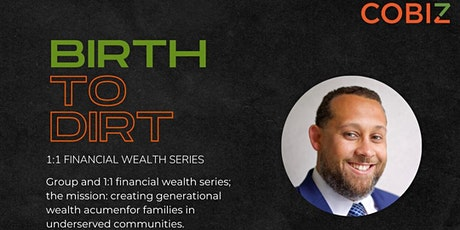 Birth to Dirt - Generational Wealth Acumen tickets