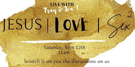 JESUS | LOVE | SEX  2 Tickets