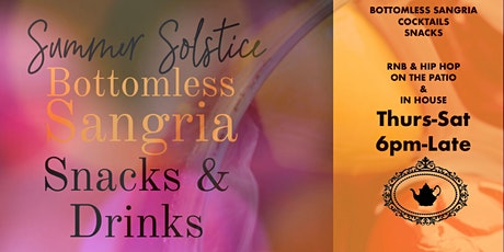 Summer Solstice & Bottomless Sangria Thursday-Saturday tickets