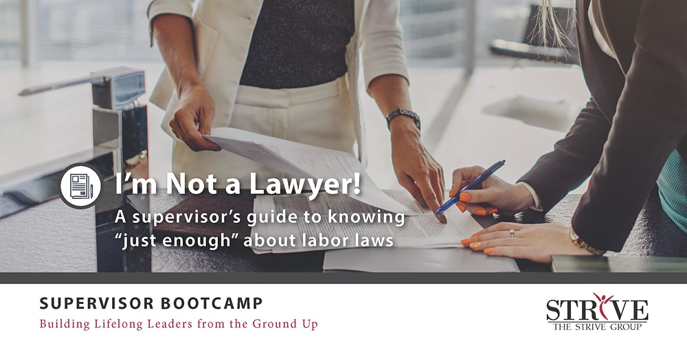 I'm Not a Lawyer: A Supervisor's Guide to Labor Laws Tickets, Tue, Oct 20,  2020 at 8:00 AM | Eventbrite