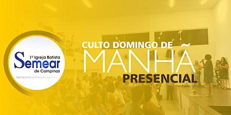 CULTO DOMINGO DE MANHÃ - PRESENCIAL  | Igreja Batista Semear ingressos