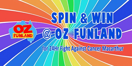 Spin & Win for 24Hr Fight Against Cancer Macarthur at Oz Funland (Oct) tickets